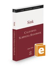 California Subpoena Handbook, 2020-2021 ed. (The Expert Series)