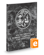 South Carolina Workers' Compensation Law Annotated, 2018 ed.
