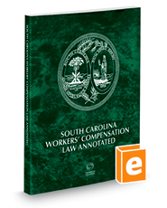 South Carolina Workers' Compensation Law Annotated, 2019 ed.