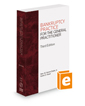 Bankruptcy Practice for the General Practitioner, 3d, 2021 ed.