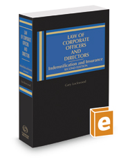 Law of Corporate Officers and Directors: Indemnification and Insurance, 2d, 2016-2017 ed.