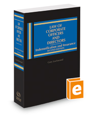 Law of Corporate Officers and Directors: Indemnification and Insurance, 2d, 2017-2018 ed.