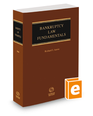 Bankruptcy Law Fundamentals, 2018 ed.