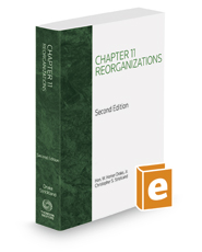 Chapter 11 Reorganizations, 2d, 2016-2017 ed.