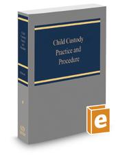 Child Custody Practice and Procedure, 2017 ed.