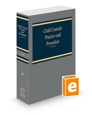 Child Custody Practice and Procedure, 2021 ed.