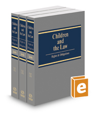 Children and the Law: Rights & Obligations, 2017 ed.