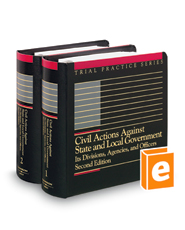Civil Actions Against State and Local Government: Its Divisions, Agencies and Officers, 2d (Trial Practice Series)