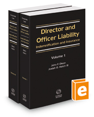 Director and Officer Liability: Indemnification and Insurance, 2017-2018 ed.