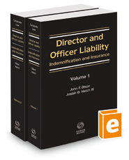 Director and Officer Liability: Indemnification and Insurance, 2020-2021 ed.