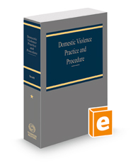 Domestic Violence: Practice and Procedure, 2021 ed.