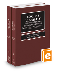 Excess Liability: Rights and Duties of Commercial Risk Insureds and Insurers, 4th, 2021 ed.