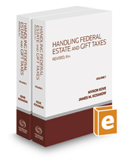 Handling Federal Estate and Gift Taxes, Revised 6th, 2017-2 ed.