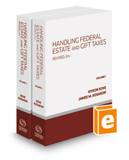 Handling Federal Estate and Gift Taxes, Revised 6th, 2018-1 ed.
