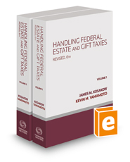 Handling Federal Estate and Gift Taxes, Revised 6th, 2021-1 ed.