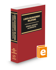 Labor-Management Relations: Strikes, Lockouts and Boycotts, 2d, 2021-2022 ed.