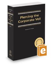 Piercing the Corporate Veil, 2017-2018 ed.