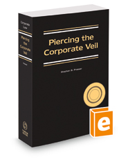 Piercing the Corporate Veil, 2020-2021 ed.