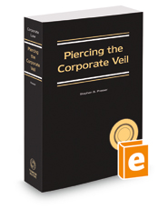 Piercing the Corporate Veil, 2021-2022 ed.