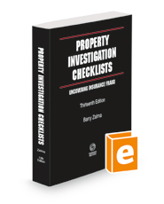Property Investigation Checklists: Uncovering Insurance Fraud, 13th