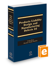 Products Liability: Design and Manufacturing Defects, 2015-2016 ed.
