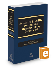Products Liability: Design and Manufacturing Defects, 2016-2017 ed.