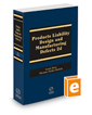 Products Liability: Design and Manufacturing Defects, 2017-2018 ed.