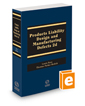 Products Liability: Design and Manufacturing Defects, 2018-2019 ed.