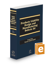 Products Liability: Design and Manufacturing Defects, 2020-2021 ed.