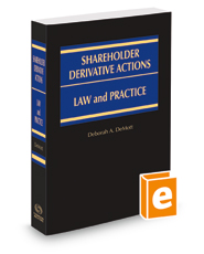 Shareholder Derivative Actions: Law and Practice, 2017-2018 ed.