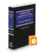 Shareholder Derivative Actions: Law and Practice, 2020-2021 ed.