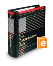 Trial Communication Skills, 2d (Trial Practice Series)
