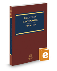 Tax-Free Exchanges Under Sec. 1031, 2017-2018 ed.