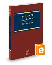 Tax-Free Exchanges Under Sec. 1031, 2018-2019 ed.
