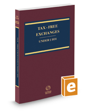 Tax-Free Exchanges Under Sec. 1031, 2019-2020 ed.