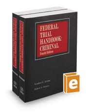 Federal Trial Handbook: Criminal, 2016-2017 ed.