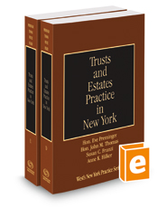 Trusts and Estates Practice in New York, 2018-2019 ed. (Vols. D-E, New York Practice Series)