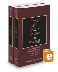 Trusts and Estates Practice in New York, 2020-2021 ed. (Vols. D-E, New York Practice Series)