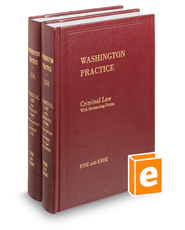 Criminal Law, 2d (Vols. 13A and 13B, Washington Practice Series)
