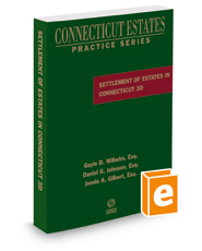 Settlement of Estates in Connecticut, 3d, 2018 ed. (Connecticut Estates Practice)