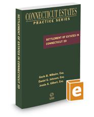 Settlement of Estates in Connecticut, 3d, 2019 ed. (Connecticut Estates Practice)