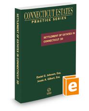 Settlement of Estates in Connecticut, 3d, 2021 ed. (Connecticut Estates Practice)