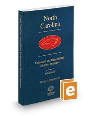 North Carolina Uninsured and Underinsured Motorist Insurance, 2016-2017 ed.