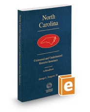 North Carolina Uninsured and Underinsured Motorist Insurance, 2017-2018 ed.