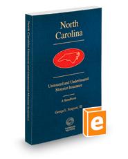 North Carolina Uninsured and Underinsured Motorist Insurance, 2020-2021 ed.