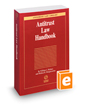 Antitrust Law Handbook, 2017-2018 ed. (Antitrust Law Library)
