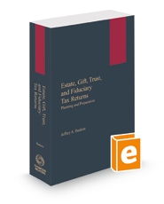Estate, Gift, Trust, and Fiduciary Tax Returns: Planning and Preparation, 2021 ed.