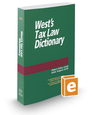 West's® Tax Law Dictionary, 2019 ed.