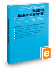 Resales of Restricted Securities, 2018 ed. (Securities Law Handbook Series)