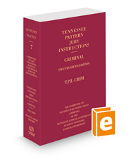 Tennessee Pattern Jury Instructions - Criminal, 25th, 2021 ed. (Vol. 7, Tennessee Practice Series)